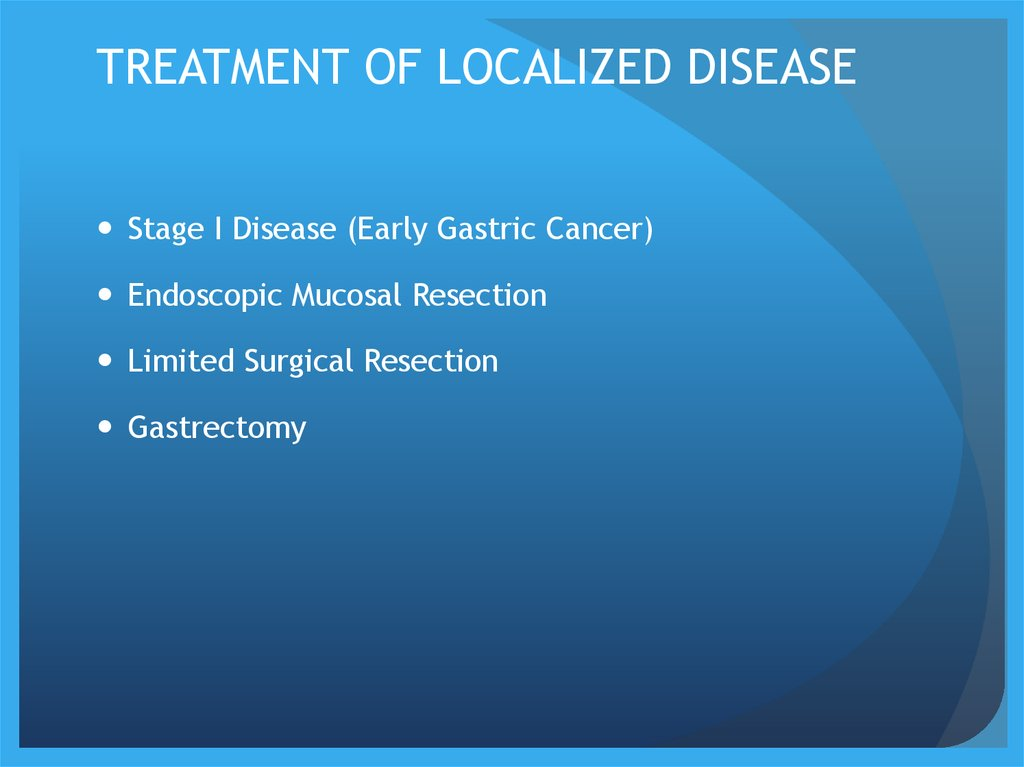TREATMENT OF LOCALIZED DISEASE