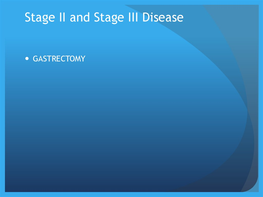 Stage II and Stage III Disease