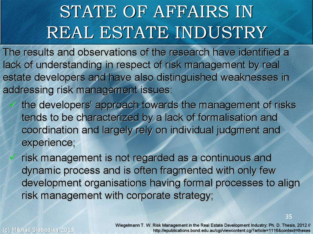 STATE OF AFFAIRS IN REAL ESTATE INDUSTRY