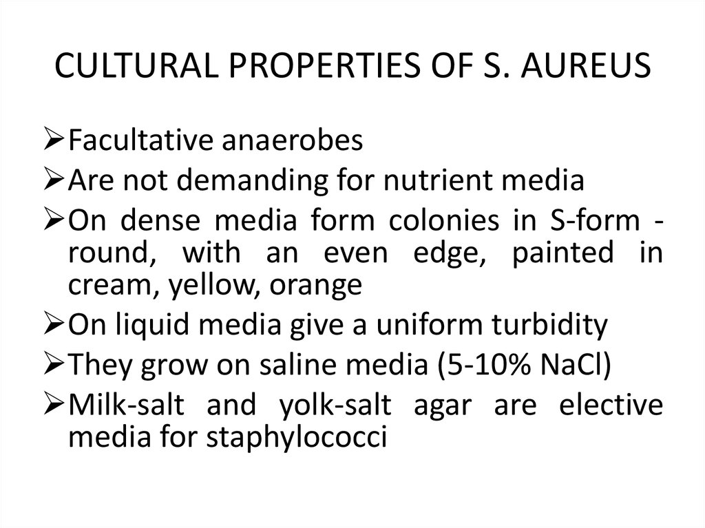 CULTURAL PROPERTIES OF S. AUREUS