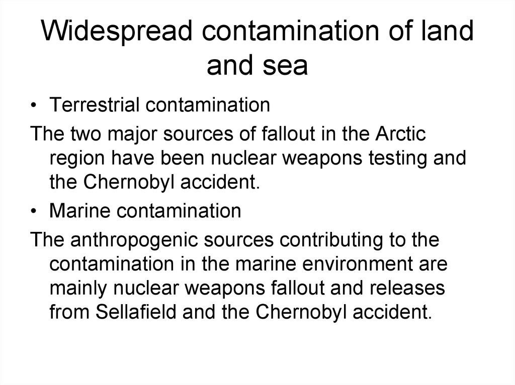 Widespread contamination of land and sea
