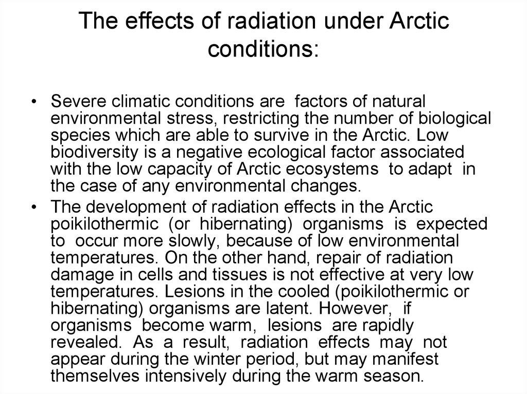 The effects of radiation under Arctic conditions: