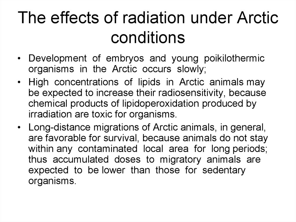 The effects of radiation under Arctic conditions