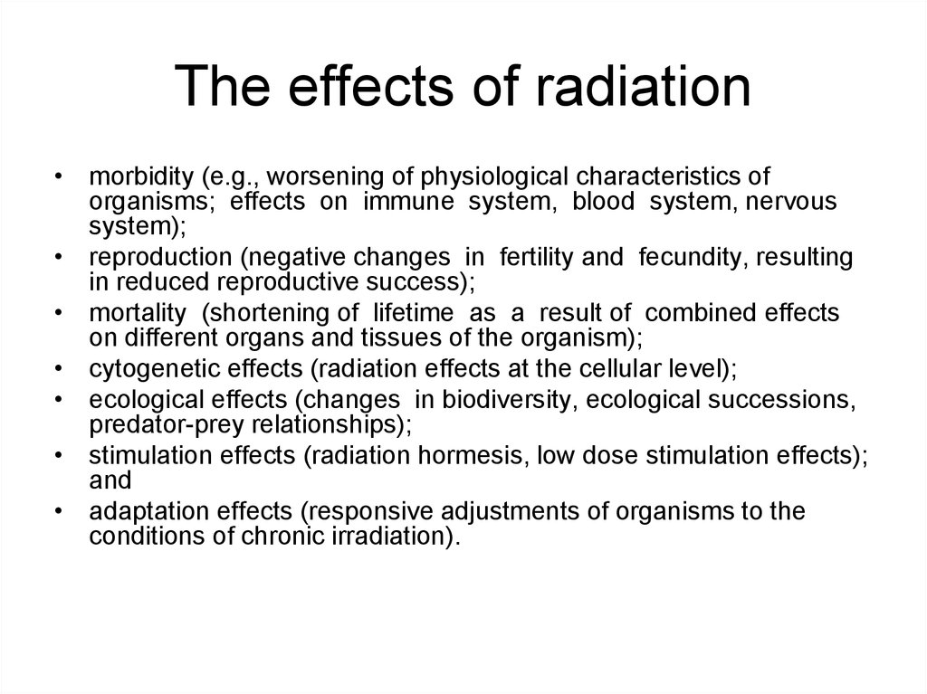 The effects of radiation