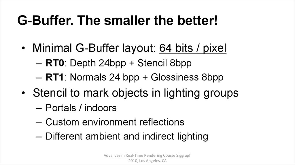 G-Buffer. The smaller the better!