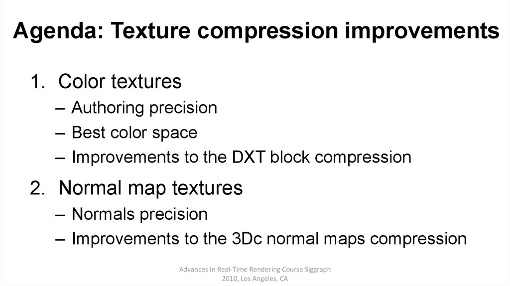 Agenda: Texture compression improvements