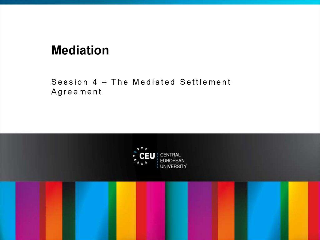 Mediation Session 4 The Mediated Settlement Agreement Online