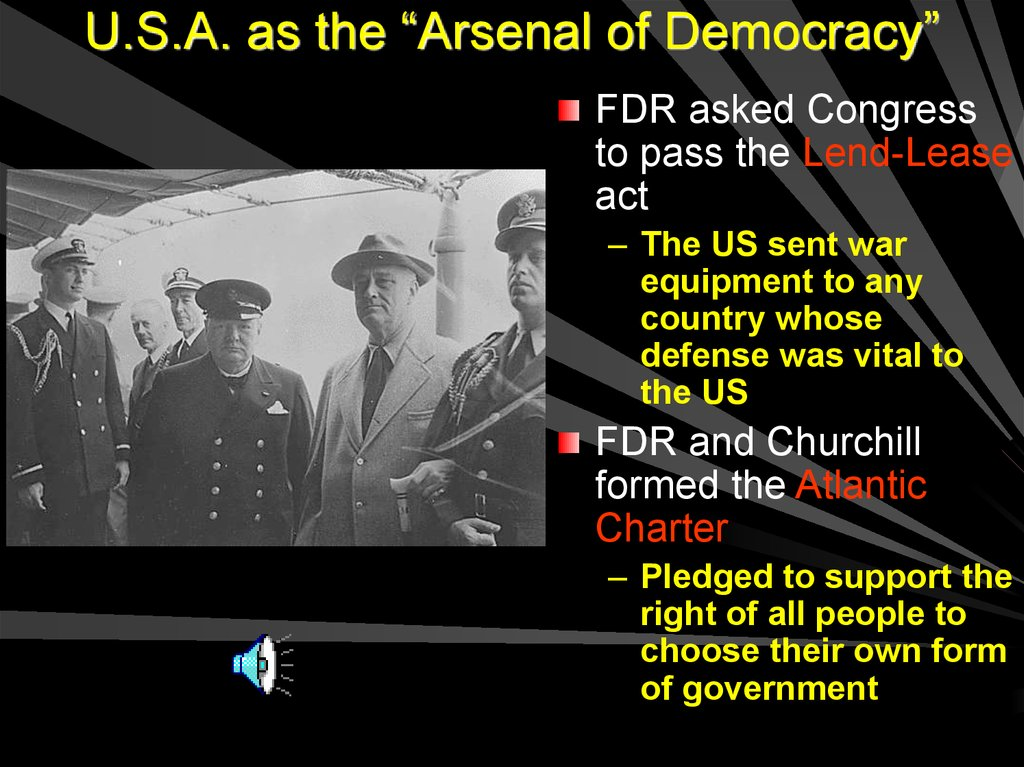 "U.S.A. as the ""Arsenal of Democracy"""