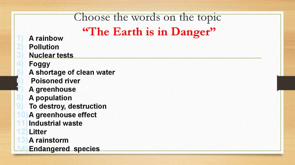 "Choose the words on the topic ""The Earth is in Danger"""