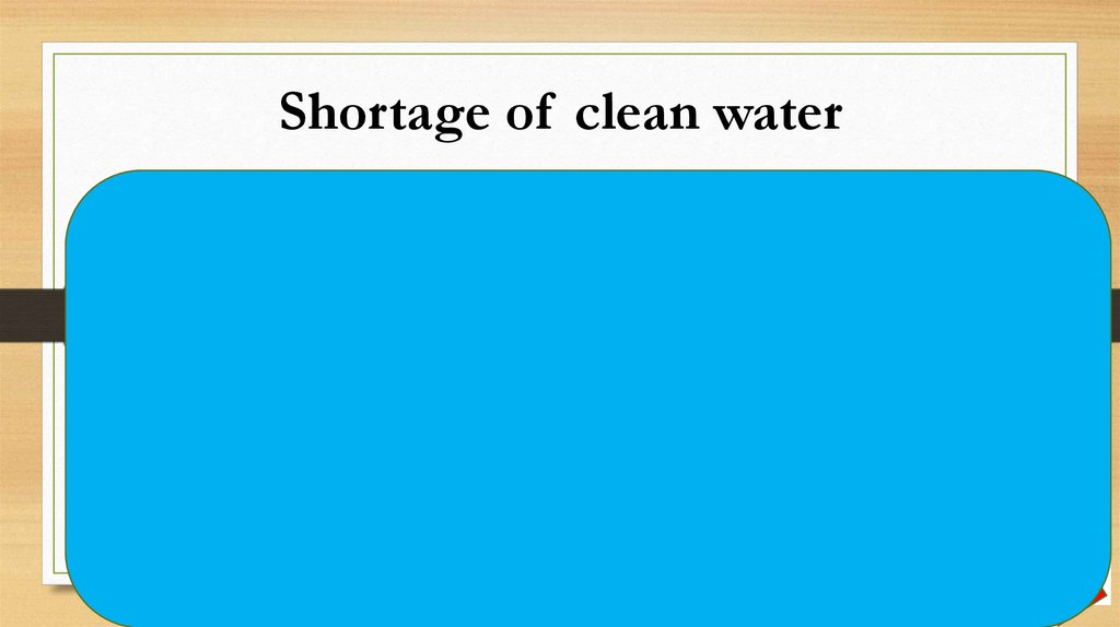 Shortage of clean water