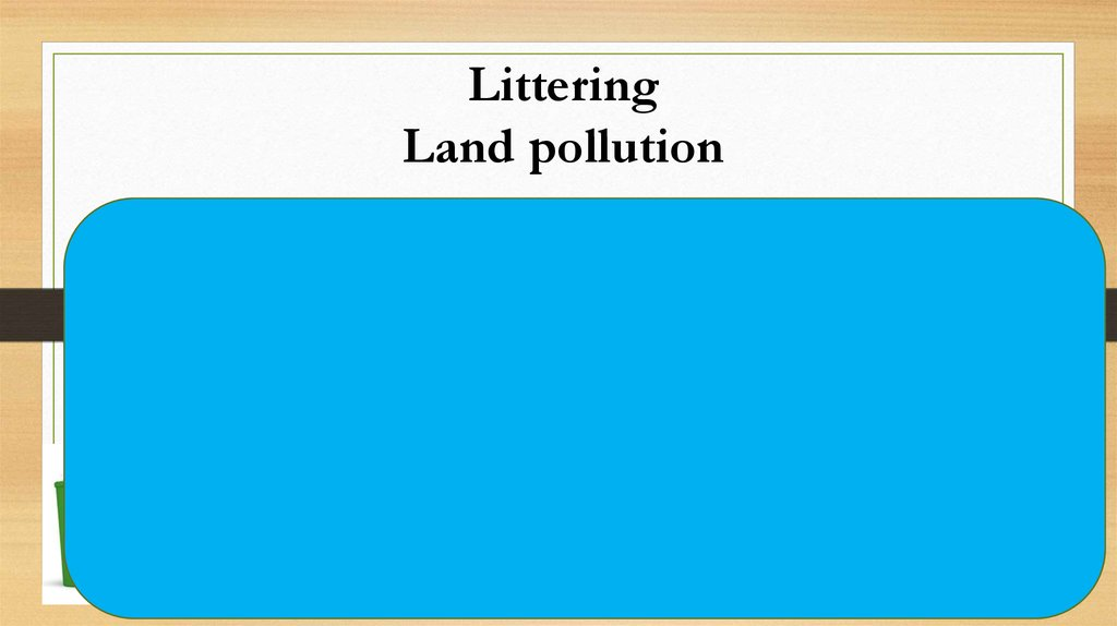 Littering Land pollution