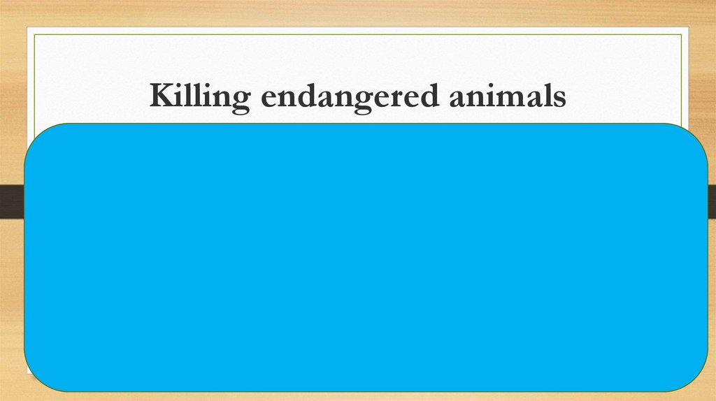 Killing endangered animals