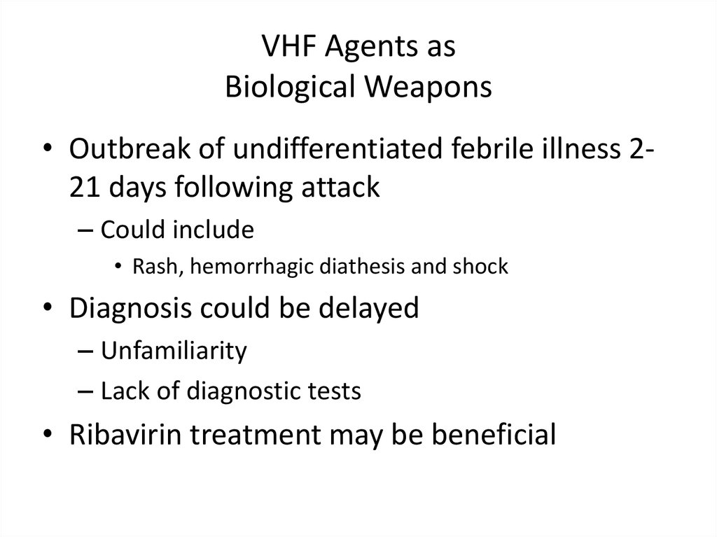 VHF Agents as Biological Weapons