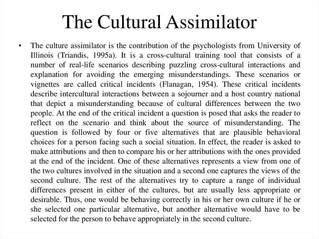 the cultural assimilator Effects or culture assimilator training 301 isomorphic attributions occur, each person is particularly likely to appreciate why the.
