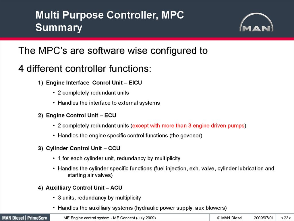Multi Purpose Controller, MPC Summary