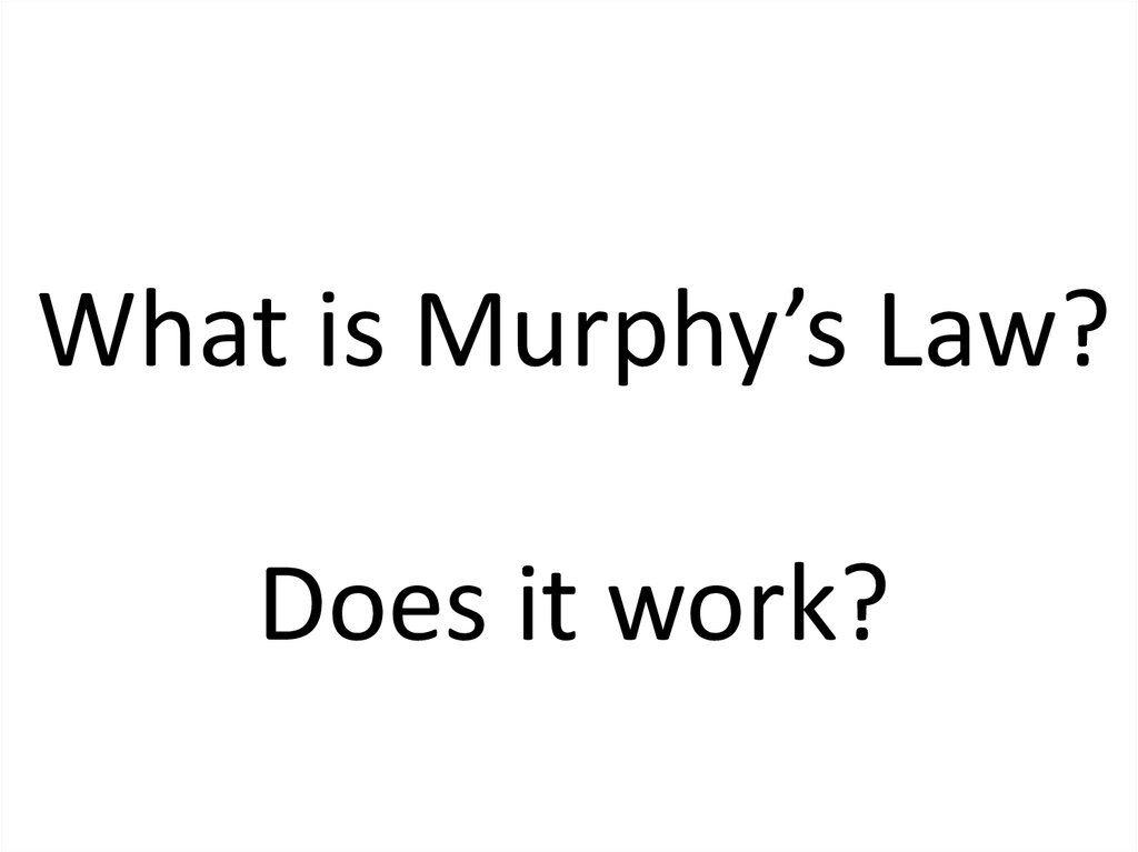 What is Murphy's Law? Does it work?