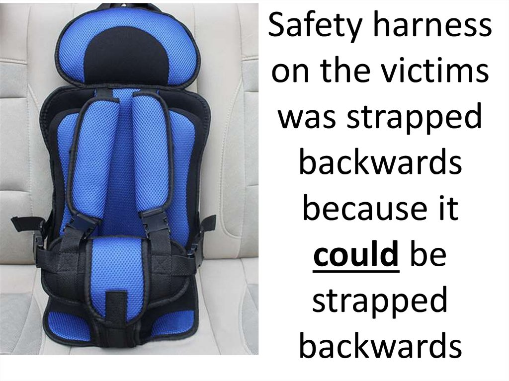 Safety harness on the victims was strapped backwards because it could be strapped backwards