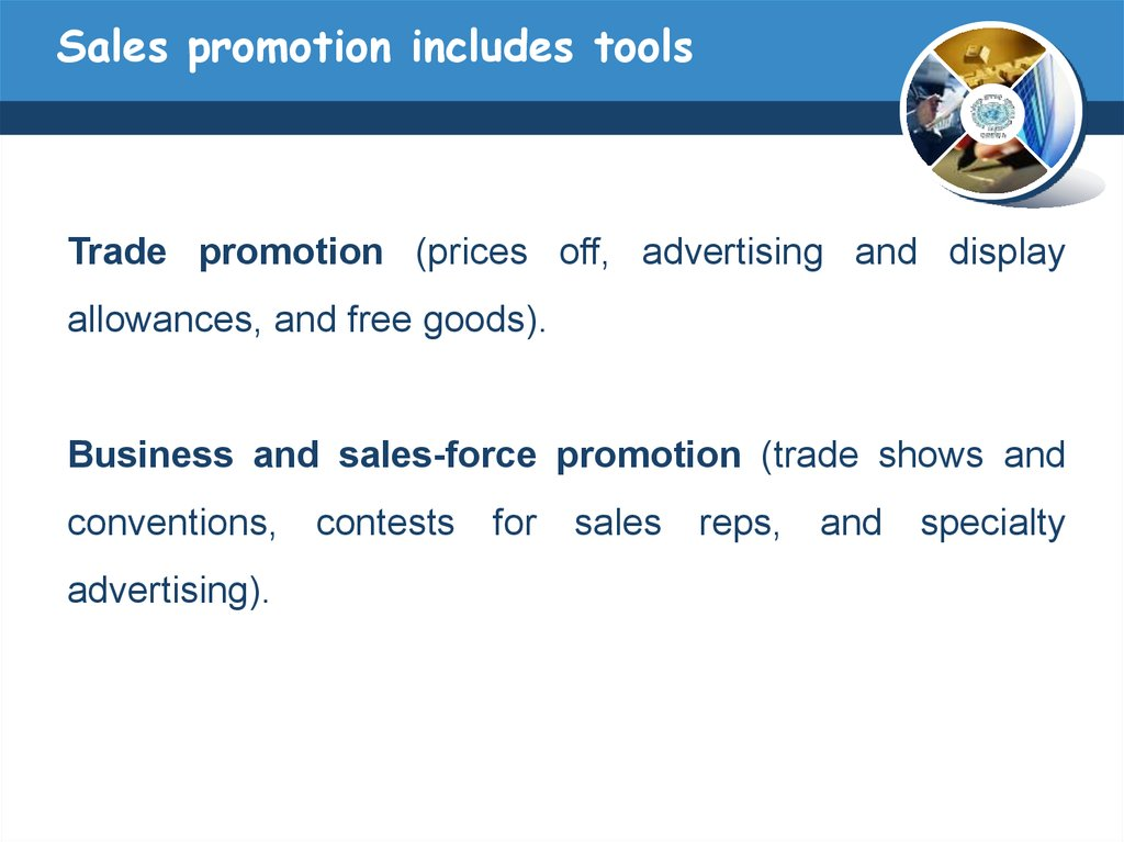 Sales promotion includes tools