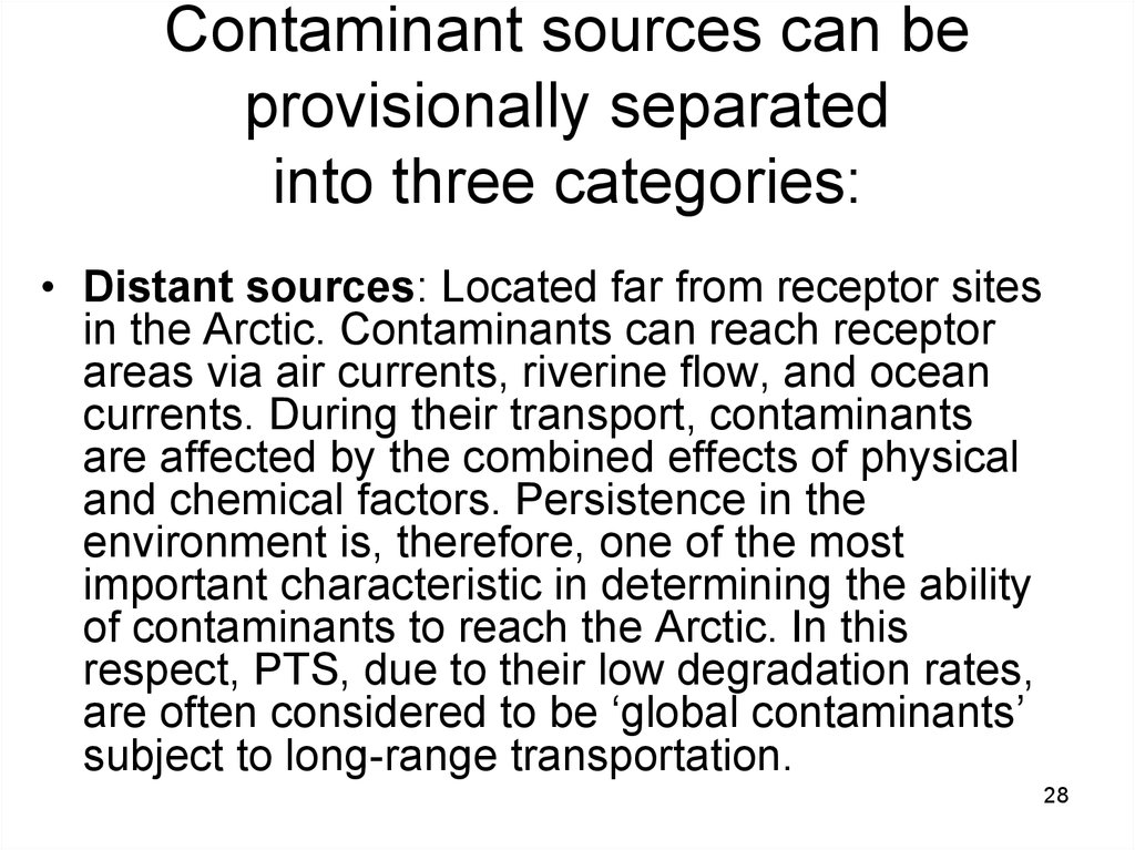 Contaminant sources can be provisionally separated into three categories: